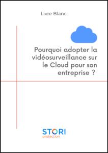 Pourquoi adapter la vidéosurveillance sur le Cloud pour son entreprise ?